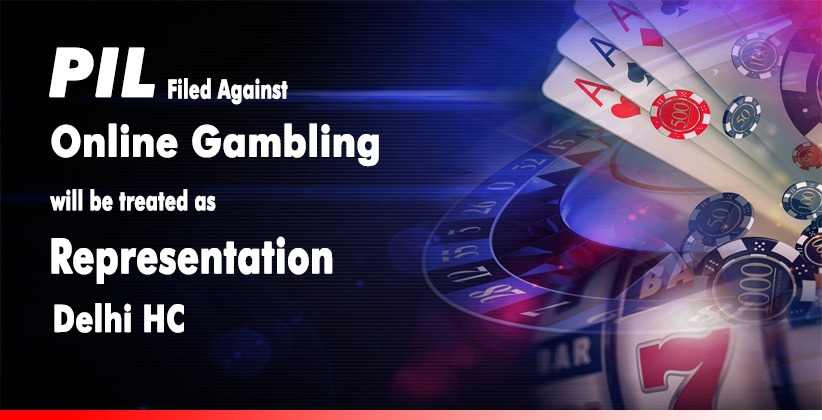 Union of India and State Government to Treat Public Interest Litigation Filed Against Online Gambling as a Representation: Delhi High Court [READ ORDER]