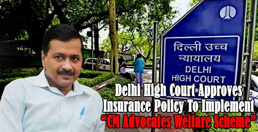 Delhi High Court Approves Insurance Policy To Implement