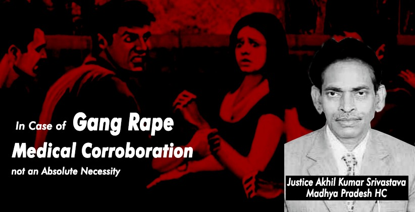 In Case of Gang Rape, Medical Corroboration not an Absolute Necessity: MP HC Denies Bail Despite the Fact that Victim Married Accused [READ ORDER]