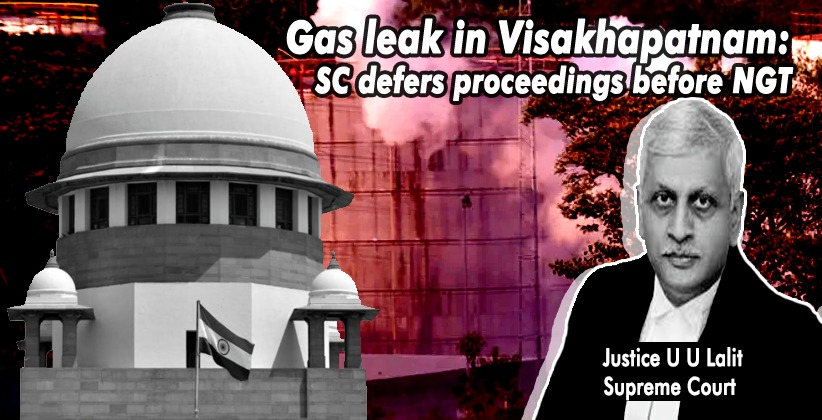 Gas leak in Visakhapatnam: SC defers proceedings before NGT, grants last opportunity to LG Polymers