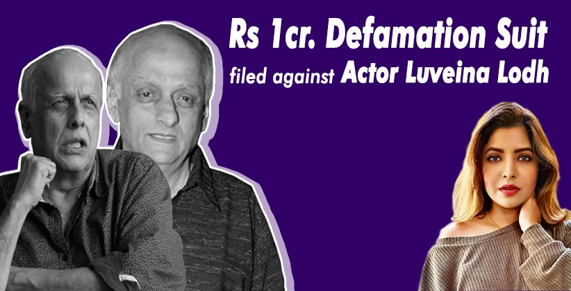 Mahesh Bhatt, Mukesh Bhatt file Rs 1 cr. defamation suit in HC against actor LuveinaLodh