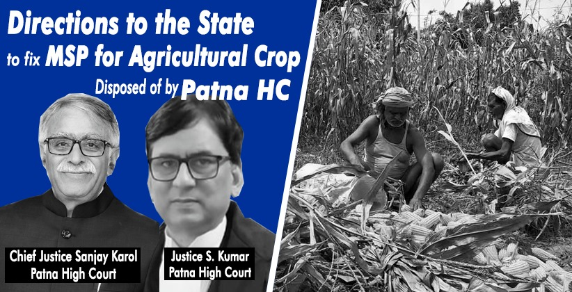 PIL Seeking Directions to the State to fix MSP for Agricultural Crop Disposed of by Patna High Court [READ PETITION]