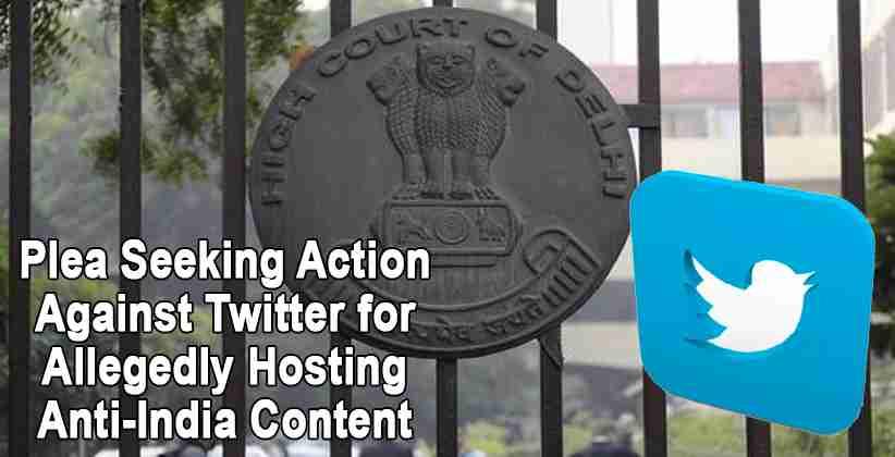 Delhihc twitter anti india content