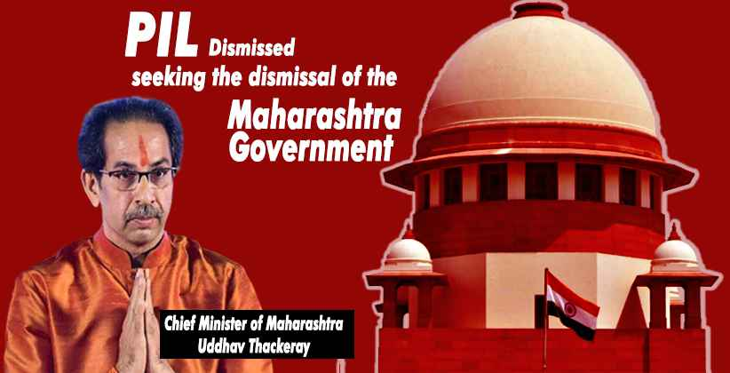 Plea Seeking Dismissal of Maharashtra Government and Imposition of President's rule Dismissed by the Apex Court