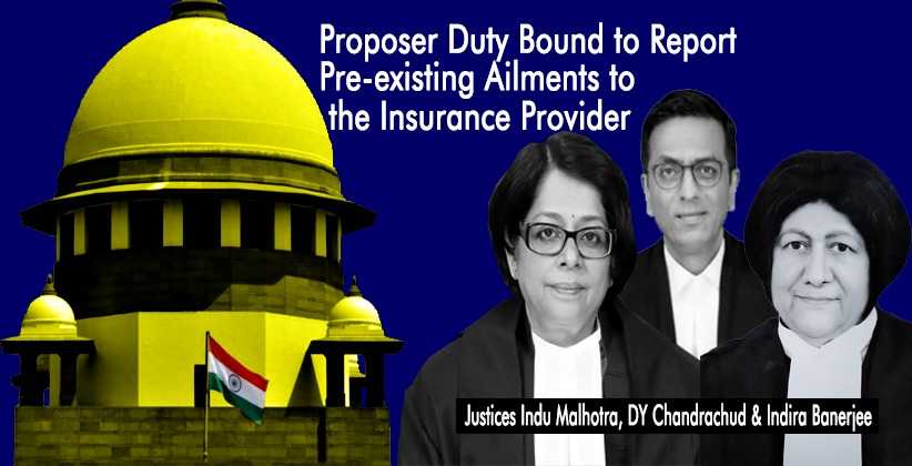 Proposer Duty Bound to Report Pre-existing Ailments to the Insurance Provider: SC [READ JUDGMENT]