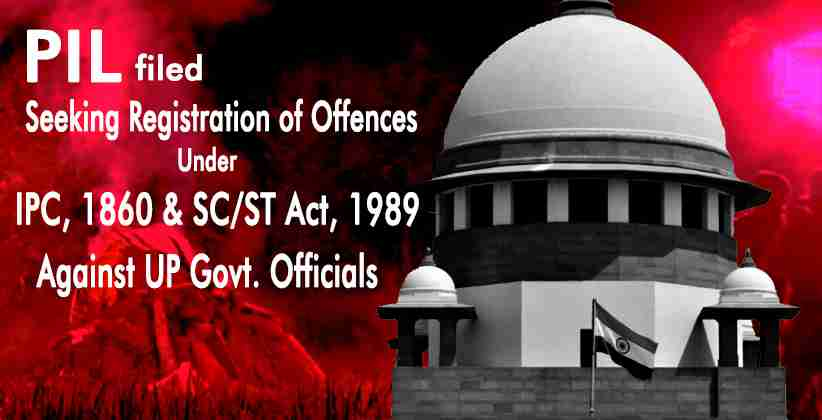 PIL In SC Seeks Registration of Offences Under IPC, 1860 And SC/ST Act, 1989 Against UP Govt. Officials in Hathras Case