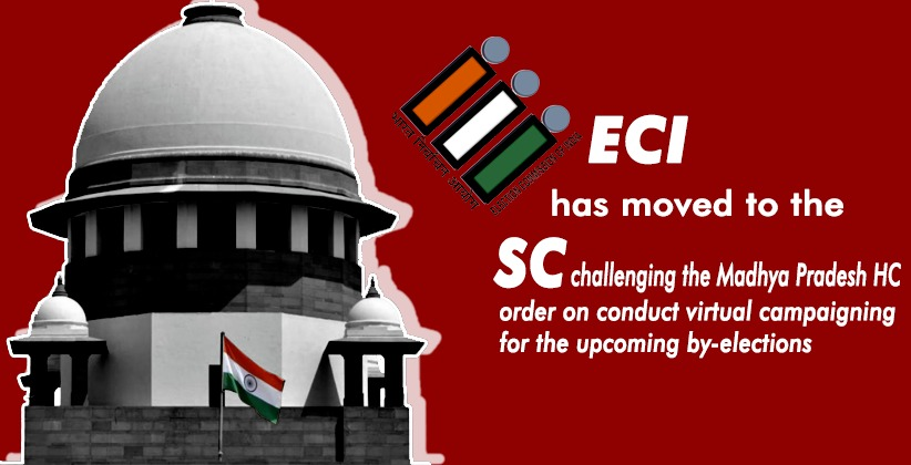 Election Commission moves SC on MP HC's order calling for political parties to conduct virtual campaigning for the upcoming by-elections