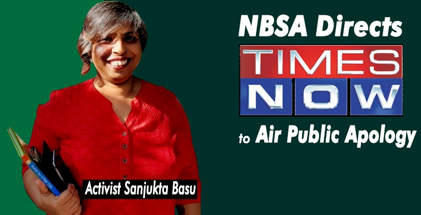 NBSA Directs 'Times Now' to Air Public Apology for Remarks Against Activist Sanjukta Basu
