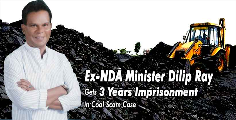 Ex-NDA Minister Dilip Ray Gets Three Years Imprisonment in Coal Scam Case