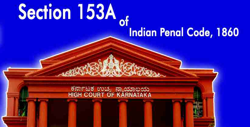 Section 153A of IPC Cannot Be Invoked Merely by Provoking Sentiments of One Community Without Involving Any Other Community: Karnataka HC