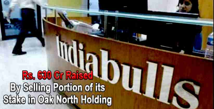 Indiabulls Housing Finance raises Rs 630 Crores by Selling a Portion of its Stake in Oak North Holding
