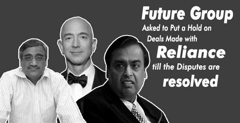 The Future Group Asked to Put a Hold on Deals Made with Reliance till the Dispute Between Amazon and the Former is resolved