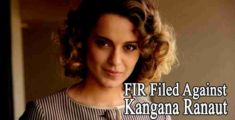 FIR Filed Against Kangana