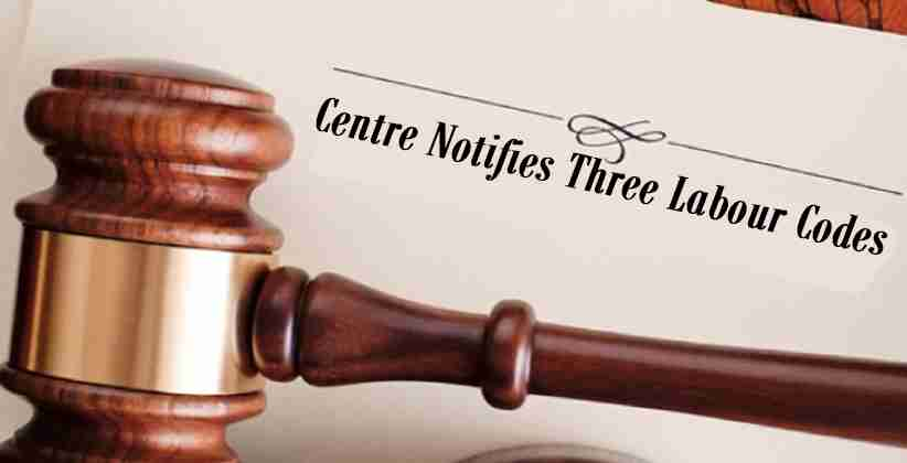 Centre Notifies Three Labour Codes