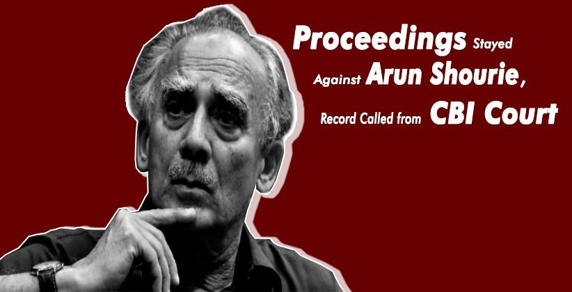 Rajasthan HC Stays Proceedings Against Arun Shourie and 4 Others, Calls for Record from CBI Court