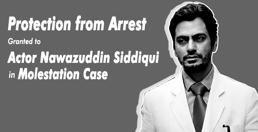 Allahabad High Court Grants Protection from Arrest to Actor Nawazuddin Siddiqui & 4 Family Members in Molestation Case [Read Order]