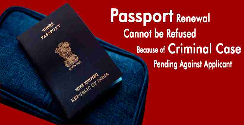 Renewal of Passport Cannot be Refused Because Of Criminal Case Pending Against Applicant: Karnataka HC [READ ORDER]