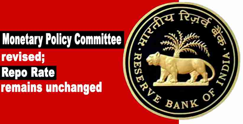 Reserve Bank of India revises Monetary Policy Committee, Repo Rate remains Unchanged