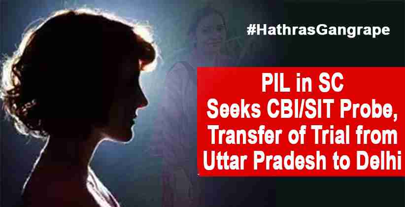 Hathras Gangrape Case: PIL in SC Seeks CBI/SIT Probe, Transfer of Trial from Uttar Pradesh to Delhi