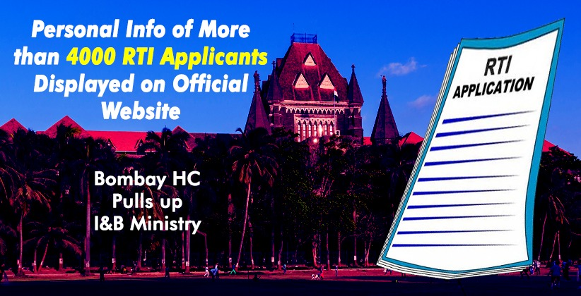 Personal Info of More than 4000 RTI Applicants Displayed on Official Website: Bombay High Court Pulls up I&B Ministry
