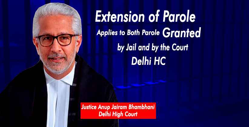 Delhi High Court Extention of Parole
