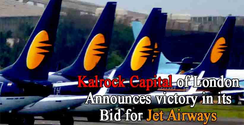 Kalrock Capital of London Announcesvictory in itsBid for Jet Airways