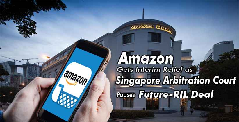 Amazon Gets Interim Relief as Singapore Arbitration Court Pauses Future-RIL Deal