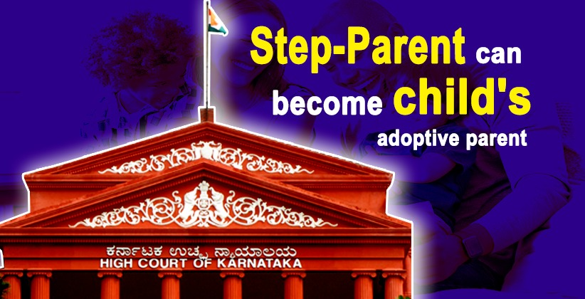 No bar on step-parent to become a child's adoptive parent: Karnataka HC