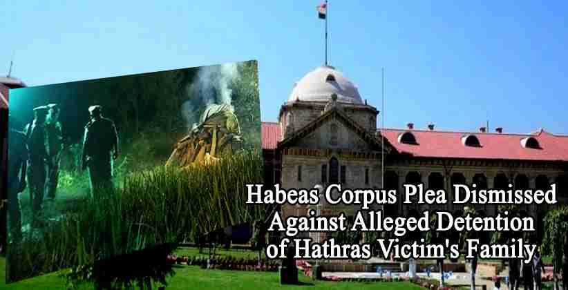 Allahabad HC Dismisses Habeas Corpus Plea Against Alleged Detention of Hathras Victim's Family; Grants Liberty to Move SC