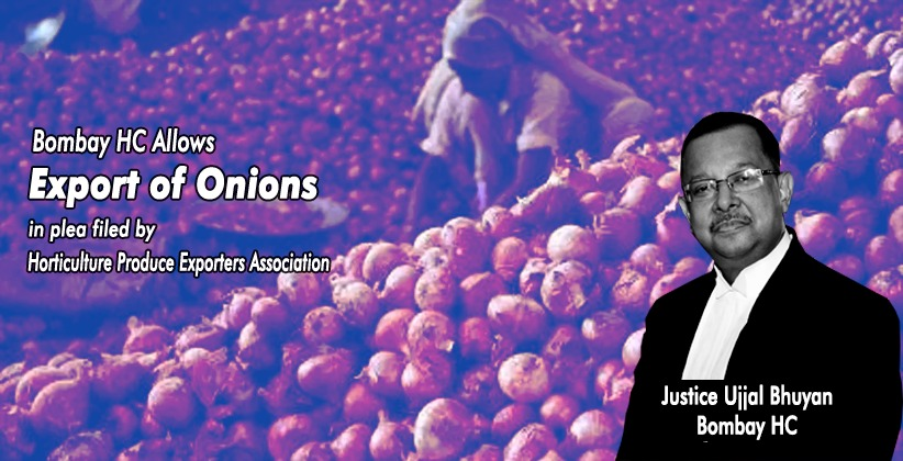 Bombay High Court Allows Export of Onions in plea filed by Horticulture Produce Exporters Association