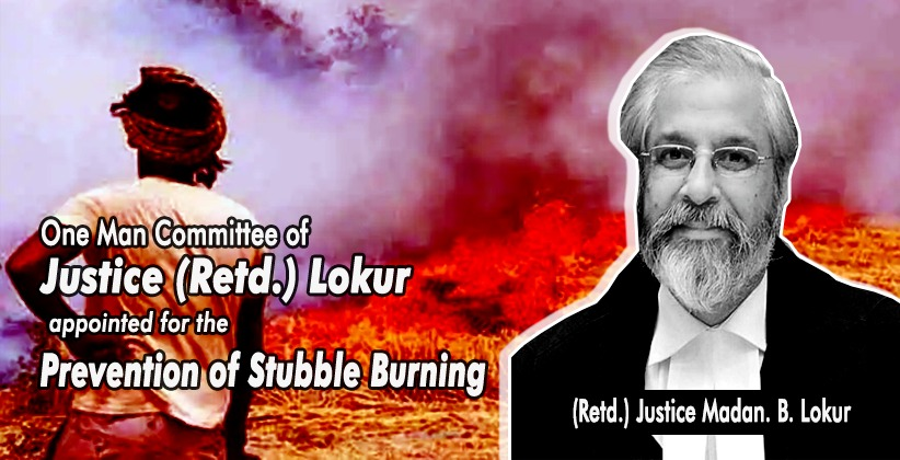Order to appoint One Man Committee of Justice (Retd.) Lokur for the Prevention of Stubble Burning Kept in Abeyance by SC itself [READ ORDER]