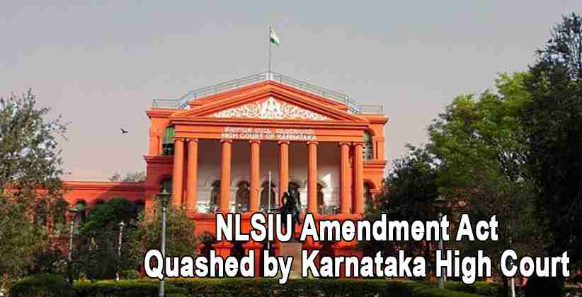 Karnataka Quashes the NLSIU Amendment Act; States the Act is Contrary to the Parent Act