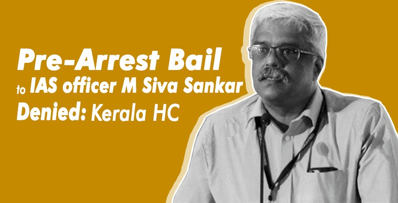 Kerala High Court Denies Pre-Arrest Bail to IAS officer M Siva Sankar in Gold Smuggling Case