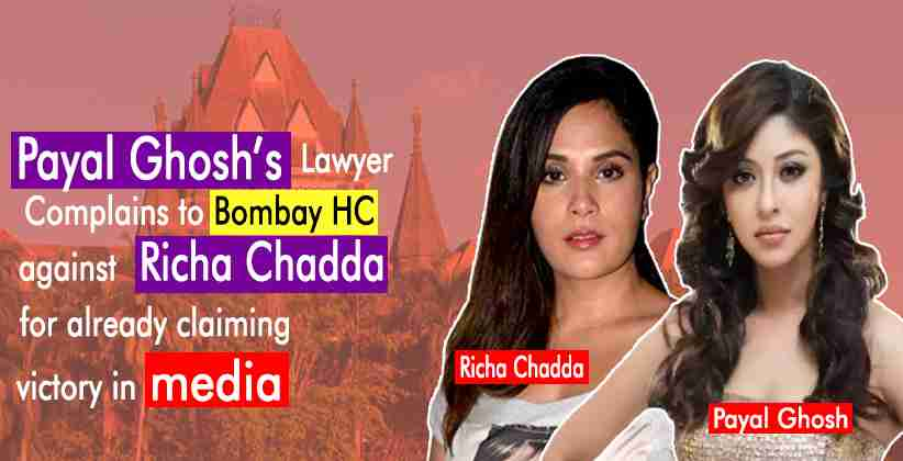 Payal Ghosh's Lawyer Complains to Bombay HC for Already Claiming Media Victory in Dispute by Richa Chadda