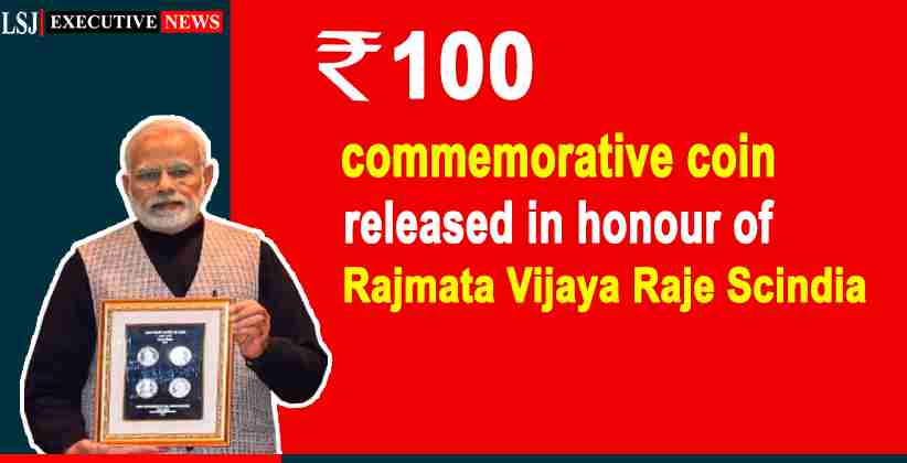 PM Modi to release Rs. 100 commemorative coin in honor of Rajmata Vijaya Raje Scindia