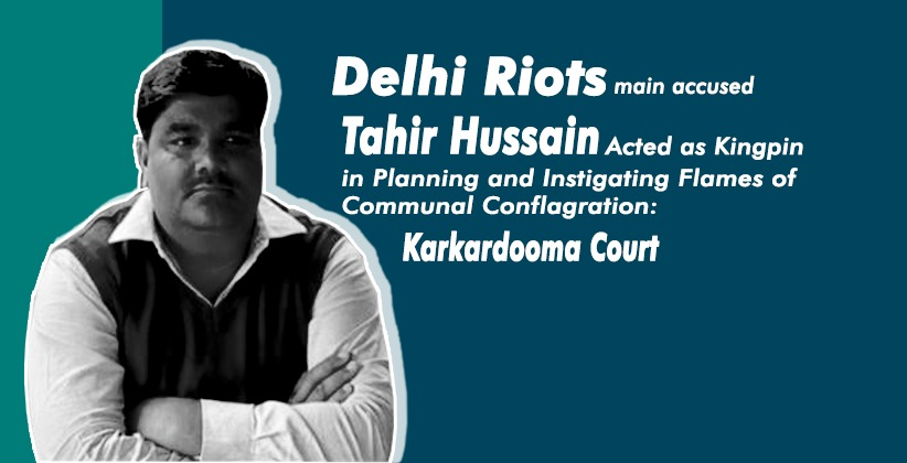 Delhi Riots main accused Tahir Hussain Acted as Kingpin in Planning and Instigating Flames of Communal Conflagration: Delhi Court states while denying him Bail