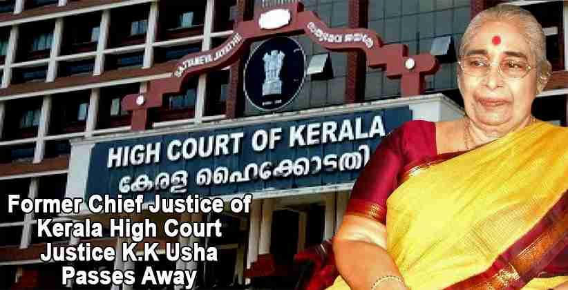 Former CJ Kerala HC Justice KKUsha Passes Away