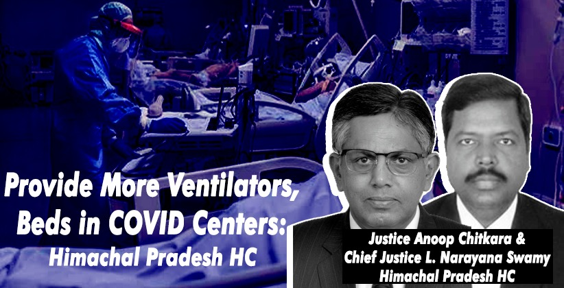 Provide More Ventilators, Beds in COVID Centers: Himachal Pradesh HC