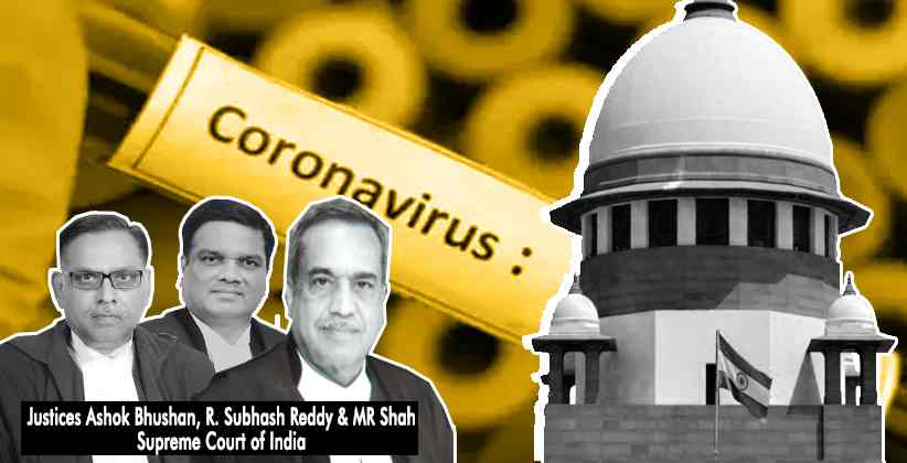 Supreme Court Observes Worsened COVID-19 situation; Directs States & Center to Gear Up in order to Combat COVID-19