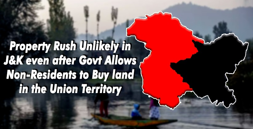 Property Rush Unlikely in J&K even after Govt Allows Non-Residents to Buy land in the Union Territory