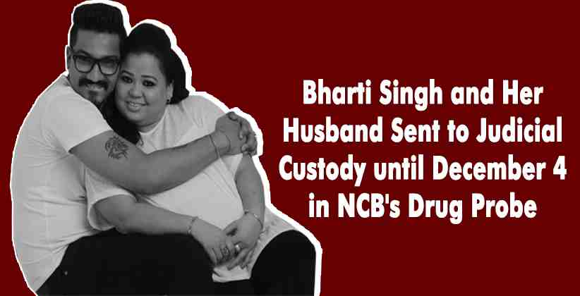 Haarsh Limbachiya Bharti Singh Judicial Custody
