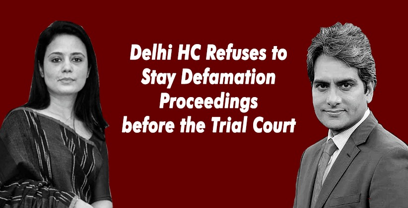 Zee Media v. Mahua Moitra: Delhi HC Refuses to Stay Defamation Proceedings before the Trial Court