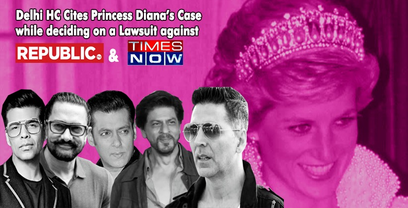 Delhi High Court Cites Princess Diana's Case while deciding on a Lawsuitagainst Republic TV and Times Now