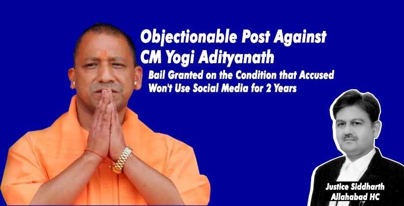 Objectionable Post Against CM Yogi Adityanath: Allahabad High Court Grants Bail on the Condition that Accused Won't Use Social Media for 2 Years
