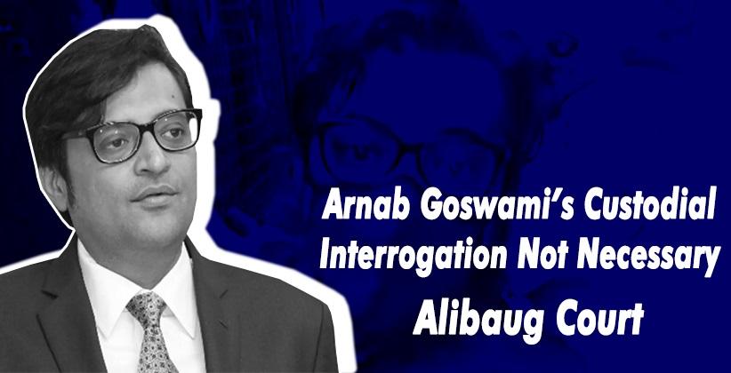 Arnab Goswami's Custodial Interrogation Not Necessary