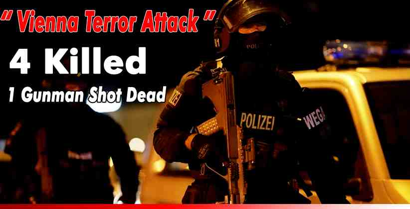 "4 Killed in Vienna ""Terror Attack ""at 6 Locations; 1 Gunman Shot Dead"