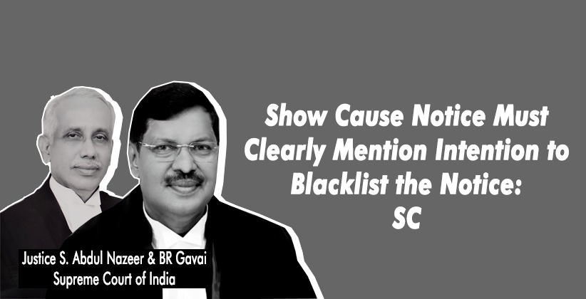 Show Cause Notice Must Clearly Mention Intention to Blacklist the Noticee: Supreme Court