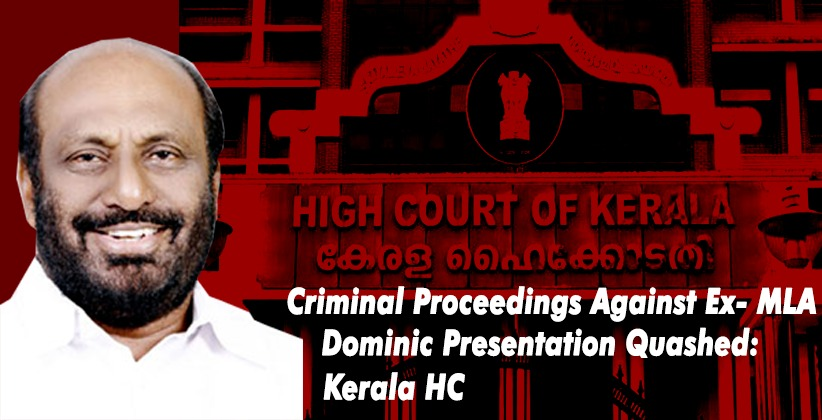 Leading Peaceful, Non-Violent Procession Is a Fundamental Right: Kerala High Court Quashes Criminal Proceedings Against Ex- MLA