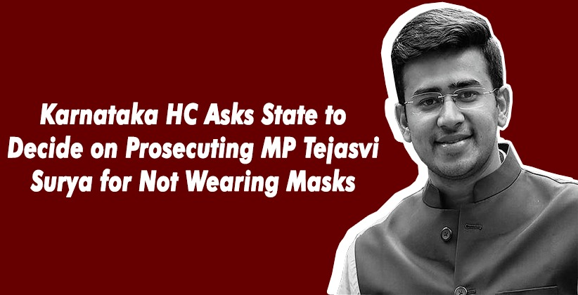 Karnataka High Court Asks State to Decide on Prosecuting MP Tejasvi Surya for Not Wearing Masks