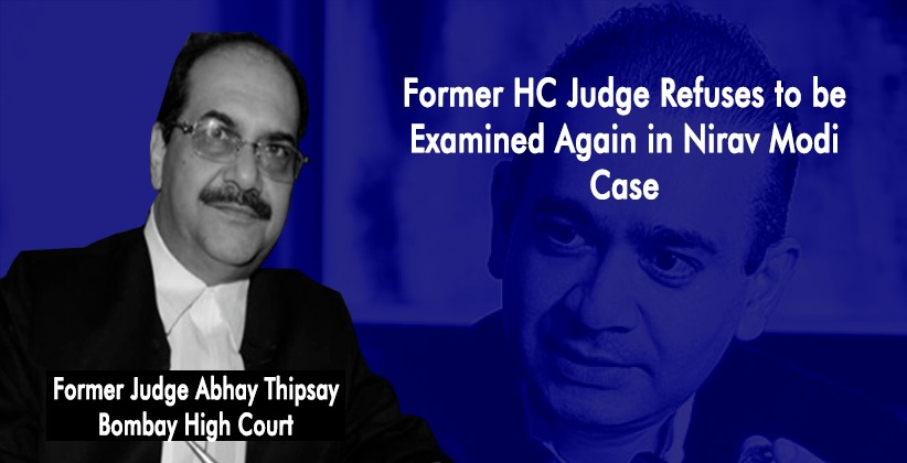 Former HC Judge Refuses to be Examined Again in Nirav Modi Case